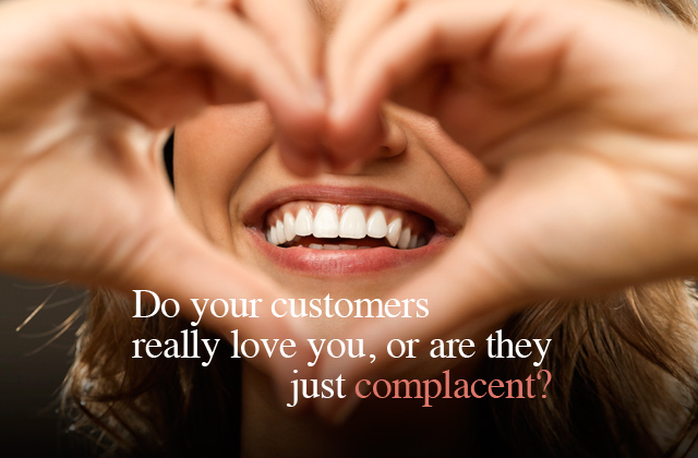Customer retention - do your customers really love you, or are they just complacent?